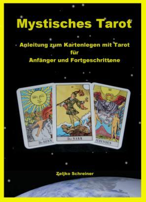 """Das Buch mit dem Titel """"Mystisches Tarot""""  - Für Anfänger und Fortgeschrittene mit Original Signatur des Autors Zeljko Schreiner hier über diesen Link bestellen!"""
