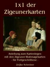1x1 der Zigeunerkarten - Anleitung zum Kartenlegen, mit den Zigeuner-Wahrsagekarten